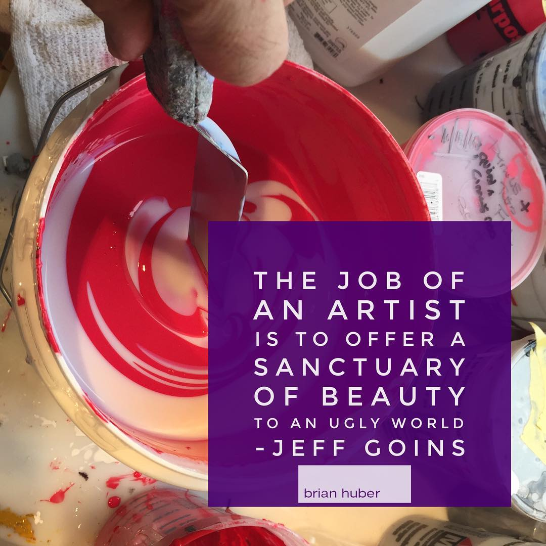 Quote of the day: The job of an artist is to offer a sanctuary of beauty to an ugly world - Jeff Goins.  Jeff Goins is a writer and speaker on topics including creativity and making a difference.