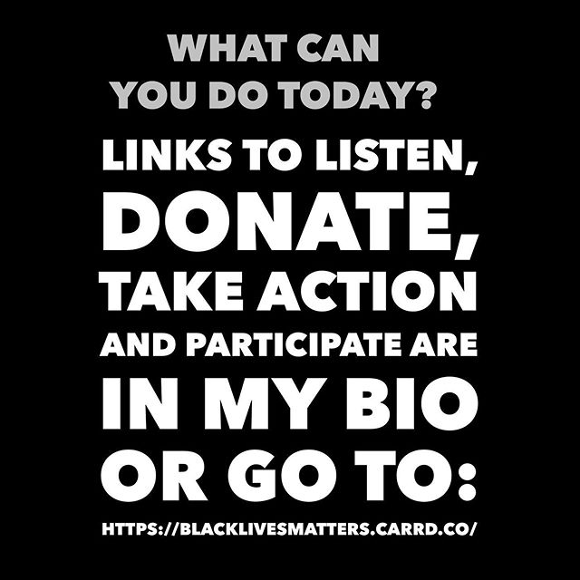 What can you do today? Links to listen, donate, take action and participate are in my bio or go to: . .  https://blacklivesmatters.carrd.co/ . .